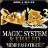 Magic System feat Khaled - Même pas fatigué [DjRoidnax Mix]