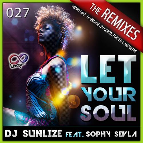 Dj Sunlize Let your soul Dj Grouse remix