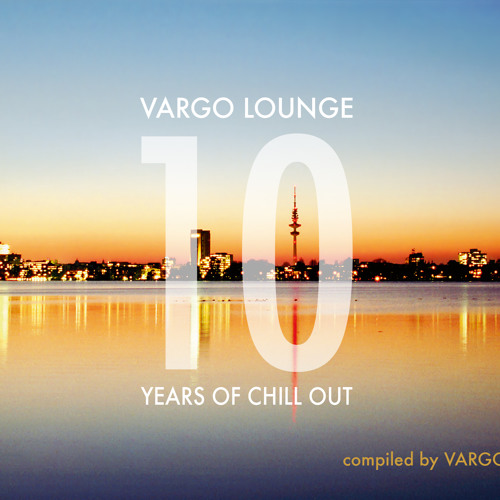 VARGO LOUNGE - 10 YEARS OF CHILL OUT - Snippet 1