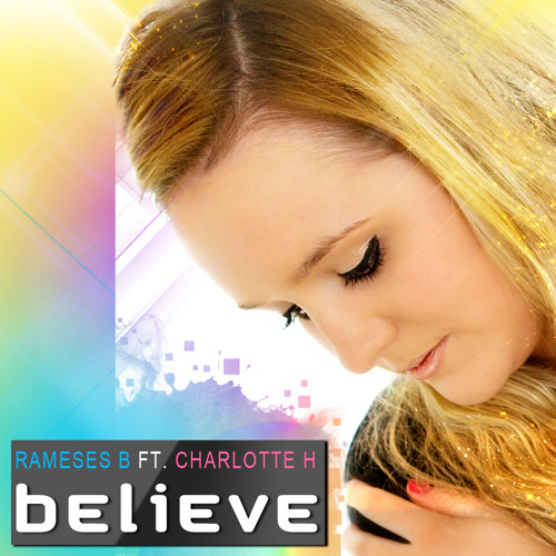 Rameses B - Believe (feat. Charlotte H)
