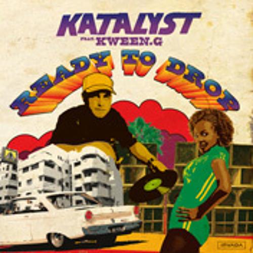 Katalyst feat Kween G- Ready to drop