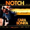 Notch_Cara Bonita promo