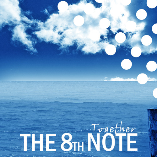 The 8th Note - Together [Unreleased Digital](Beatport ProgHouse #18) Out Now!!!