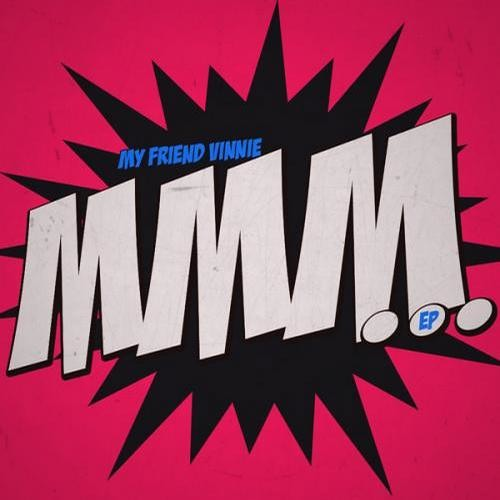 My Friend Vinnie - Naun (OUT NOW!!! ON ELECTRICO RECORDS)