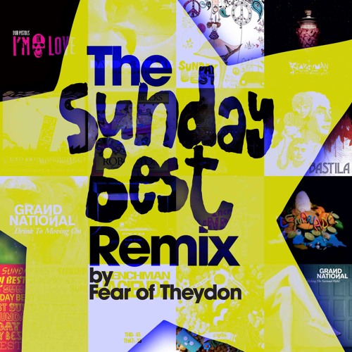 The Sunday Best Remix By Fear of Theydon