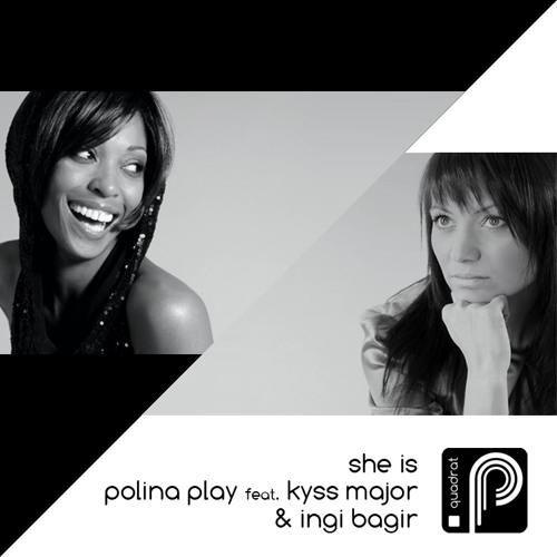 she is (original)- polina play feat. kyss major & ingi bagir