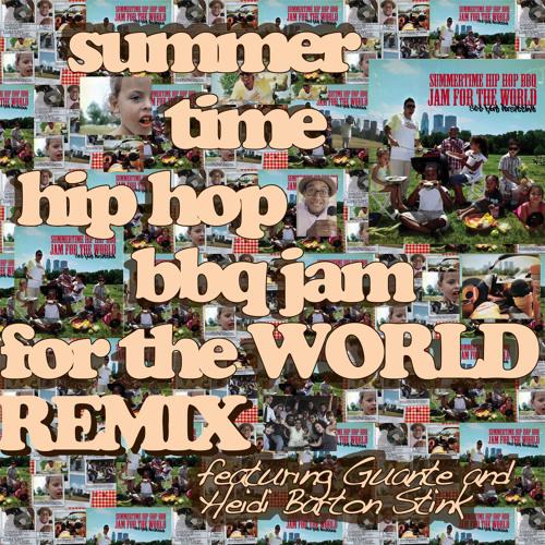 Summertime Hip Hop BBQ Jam for the World REMIX