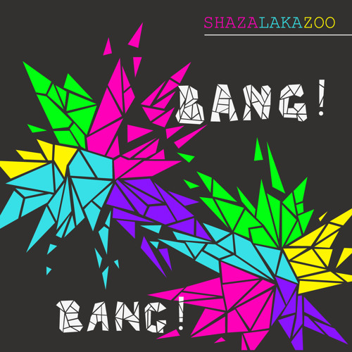 ShazaLaKazoo - Bang! Bang! [EP MiniMix]