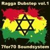 7for70 Ragga Dubstep vol.1