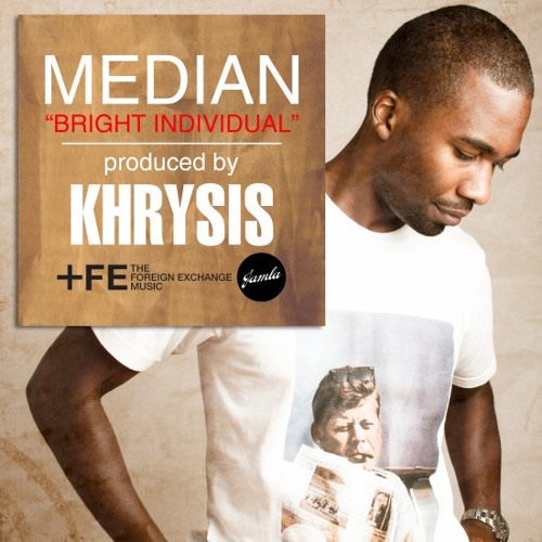 Median: Bright Individual (Produced By Khyrsis)