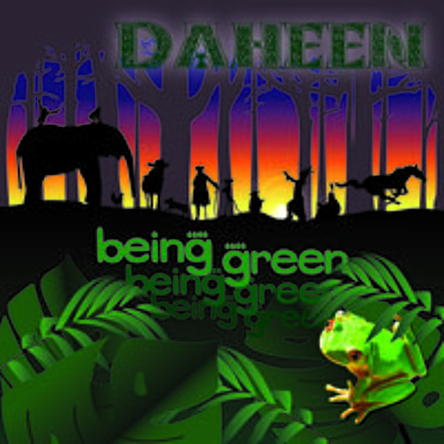 """Daheen - Being Green"" psytrance album"