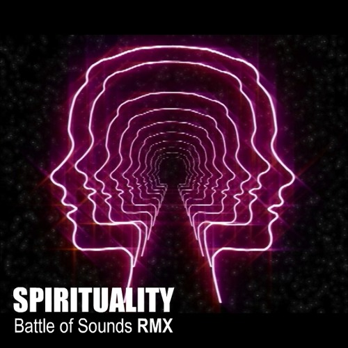 SPIRITUALITY  (Battle Of Sounds RMX) by LSDA