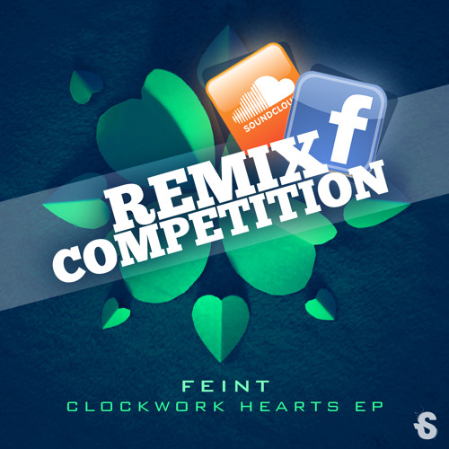 Feint - Clockwork Hearts Remix Competition (Our 5 other favourite remix submissions)