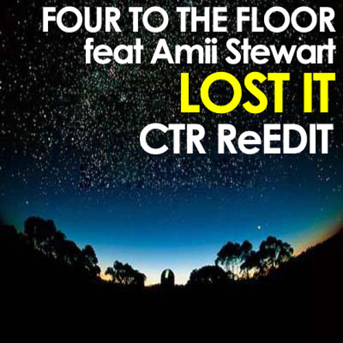Four To The Floor - Lost It - CTR-ReEdit