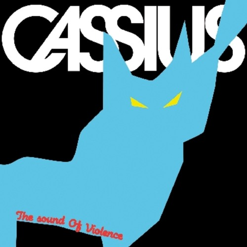 Cassius - The Sound Of Violence (Franco Cinelli Version)