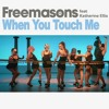 Download Freemasons ft. Katherine Ellis - When You Touch Me (Radio Edit) Mp3