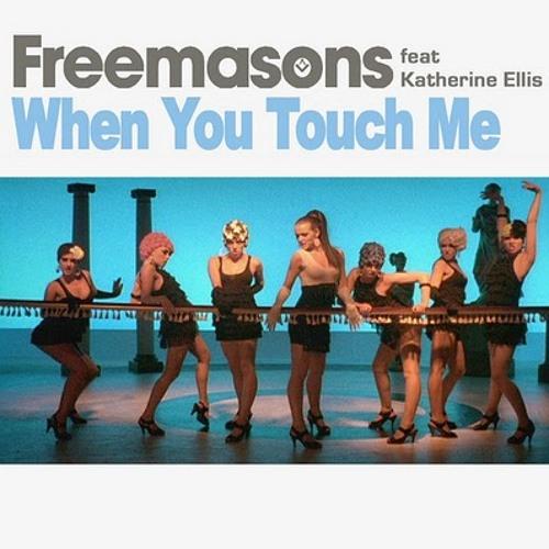 Freemasons ft. Katherine Ellis - When You Touch Me (Radio Edit)