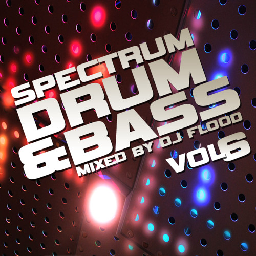 DJ Flood - Spectrum Drum and Bass Mix vol.6