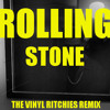 ROLLING STONE (THE VINYL RITCHIES REMIX) - THE WEEKND
