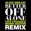 Alice DJ - Better off Alone (Tate Strauss and Mobin Master Remix) 128 PREVIEW