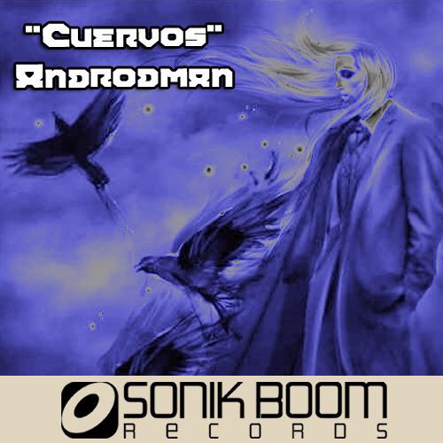 Androdman - Cuervos - Minimal Techno - Minimal