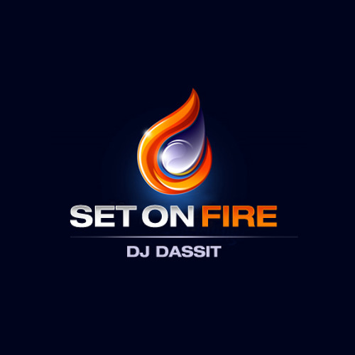 DJ DASSIT - SET ON FIRE
