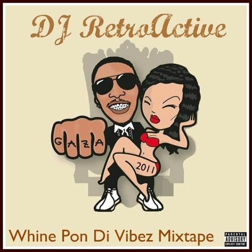 DJ RetroActive - Whine Pon Di Vibez Mixtape [A Vybz Kartel Mixtape] - August 2011