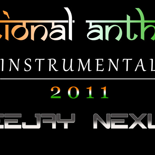 DeeJay Nëxus - Tribute To India - National Anthem Instrumental 2011