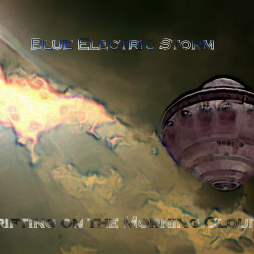 Blue Electric Storm - Drifting On The Morning Clouds ( Promo Aug 2011 )