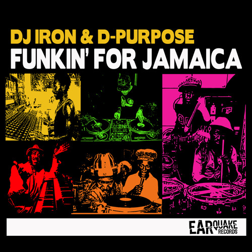 DJ IRON & D-PURPOSE - FUNKIN FOR JAMAICA (Funky Reggae Mix)