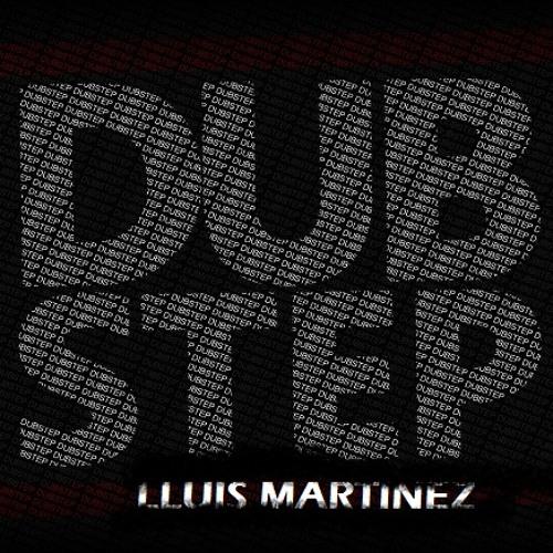 Lluis Martinez - Dub Step MIX