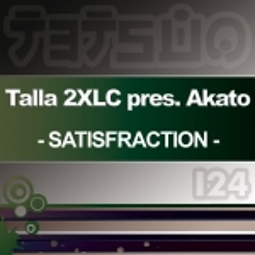 Talla 2XLC presents Akato - Satisfraction VV mix (radiocut)