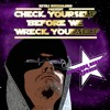 Check Yourself Before We Wreck Yourself by Atili Bandalero & G.G.Rugged