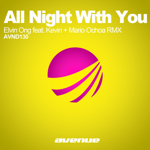 Elvin Ong feat. Kevyn - All Night With You (Mario Ochoa RMX)