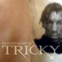 Tricky - Murder Weapon