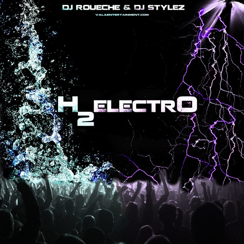 H2electrO (explicit) - DJ Roueche and DJ Stylez