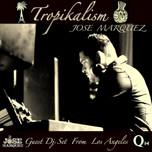 Jose Marquez - Tropikalism Mix FREE DOWNLOAD