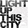 Light Up This City - CCK