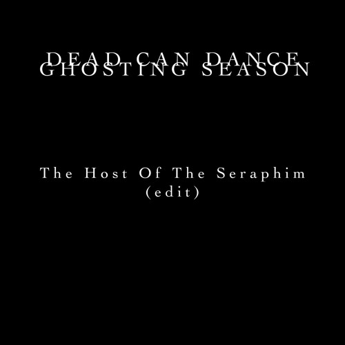 Host of the Seraphim (Ghosting Season Edit)