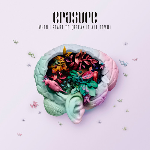 Erasure - When I Start To (Break It All Down)
