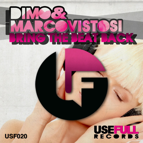 Dimo & Marco Vistosi - Bring The Beat Back [Usefull]