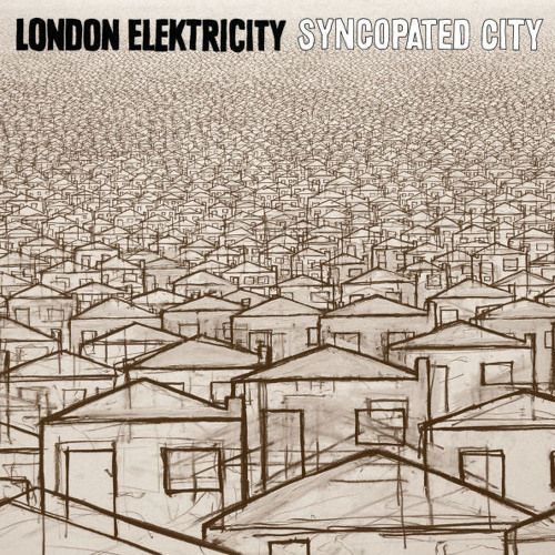 London Elektricity - Syncopated City Revisited