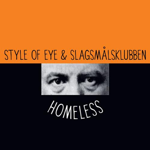 Style of Eye & Slagsmalsklubben - Homeless