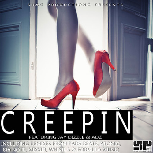 Shag Productionz feat. Jay Dizzle & Adz - Creepin (Whistla Remix) [Preview]