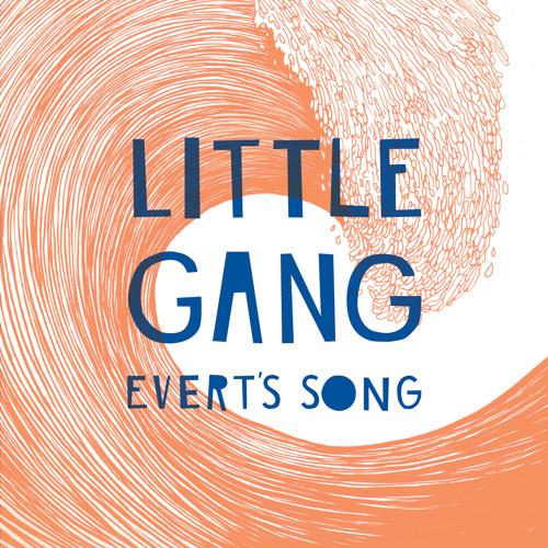 Little Gang - Evert´s Song