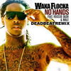 Waka Flocka Flame - No Hands DEADBEAT REMIX