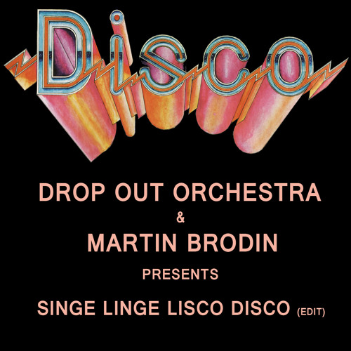 Singe-linge-lisco-disco (Drop Out Orchestra & Martin Brodin Edit)