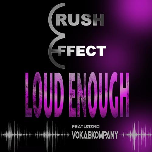Crush Effect - Loud Enough (feat. Vokab Kompany)[pre-album single release]