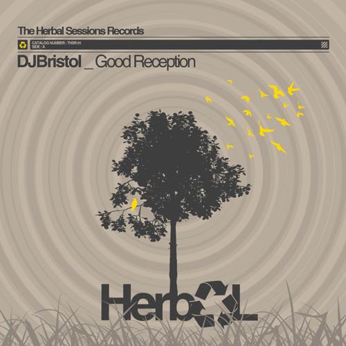 Dj Bristol - Good Reception / Herbal Session Records THSR 01