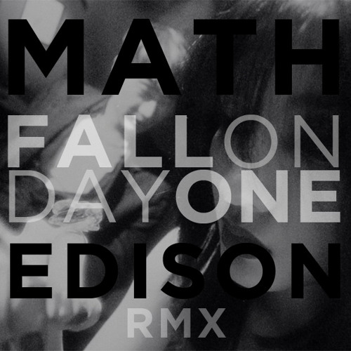 Fall On Day One (Edison's Rome Remix)